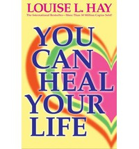 Your can heal your life